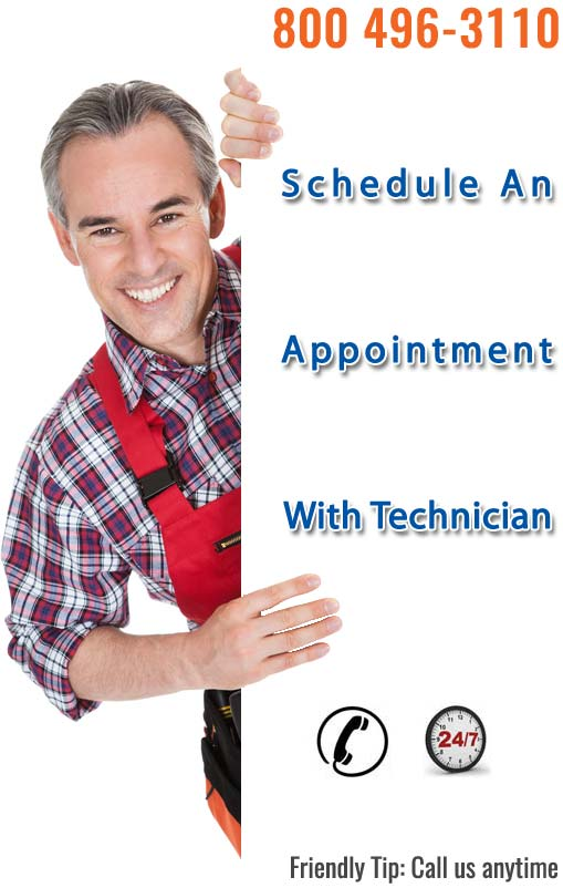 Schedule an appointment with technician (800) 530-7906